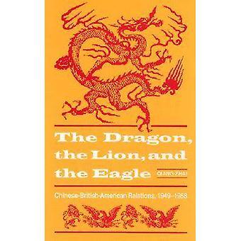 Draak-de Leeuw en de adelaar-Chinees-Brits-Amerikaanse relaties-