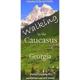 Walking in the Caucasus - Georgia (2nd Revised edition) by Peter Nasm