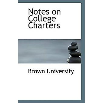 Notes on College Charters by Brown University - 9781110950225 Book