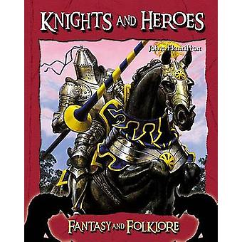 Knights and Heroes by John Hamilton - 9781596793361 Book