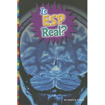 Is ESP Real? by Patrick Perish - 9781607533887 Book