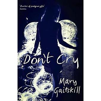 Don't Cry by Mary Gaitskill - 9781781255957 Book