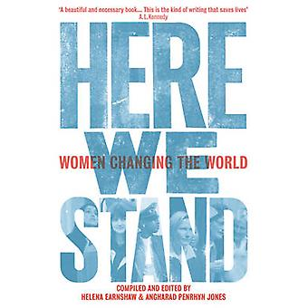 Here We Stand - Women Changing the World by Helena Earnshaw - Angharad