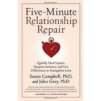 Five-Minute Relationship Repair - Quickly Heal Upsets - Deepen Intimac