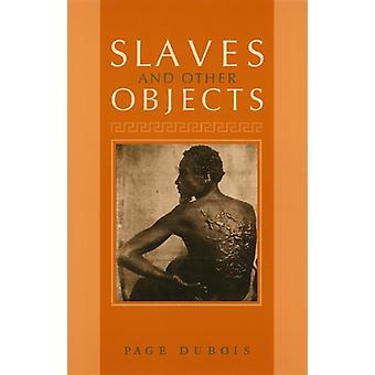 Slaves and Other Objects by Page DuBois - 9780226167893 Book
