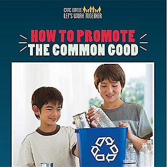 How to Promote the Common Good