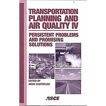 Transportation Planning and Air Quality IV - Persistent Problems and P