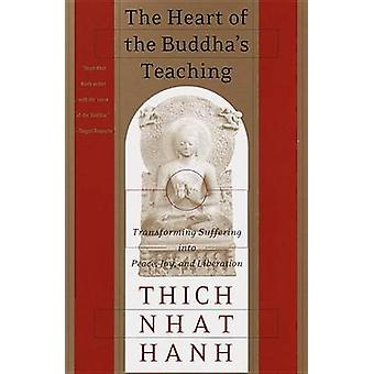 The Heart of the Buddha's Teaching (New edition) by Thich Nhat Hanh -