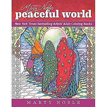 Marty Noble's Peaceful World: New York Times Bestselling Artist's Adult Coloring Books (The Dynamic Adult Coloring...