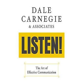 Listen! -  The Art of Effective Communication - The Art of Effective Co