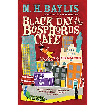 Black Day at the Bosphorus Cafe by M. H. Baylis - 9781910400173 Book