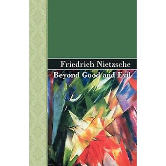 Beyond Good and Evil by Nietzsche & Friedrich