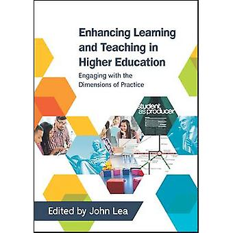 Enhancing Learning and Teaching in Higher Education Engagin by John Lea