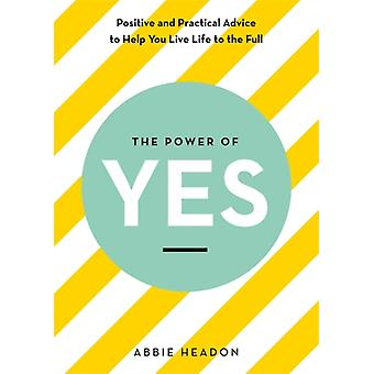Power of YES by Abbie Headon