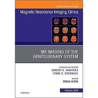 MRI of the Genitourinary System An Issue of Magnetic Resona by Ersan Altun
