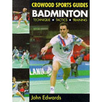 Badminton - Technique - Tactics - Training by John Edwards - 978186126