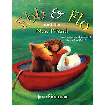 Ebb and Flo and the New Friend by Simmons & Jane
