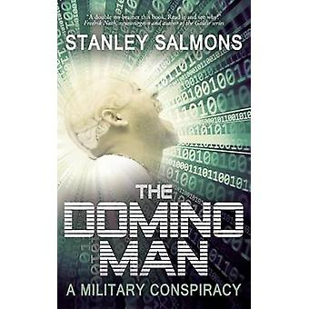 The Domino Man A Military Conspiracy by Salmons & Stanley