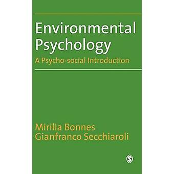 Environmental Psychology A PsychoSocial Introduction by Bonnes & Mirilia