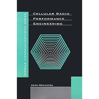 Cellular Radio Performance Engineering by Mehrotra & Asha K.