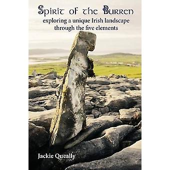 Spirit of the Burren Exploring a Unique Irish Landscape Through the Five Elements by Queally & Jacqueline Mary