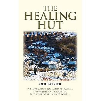 The Healing Hut by Patrick & Neil