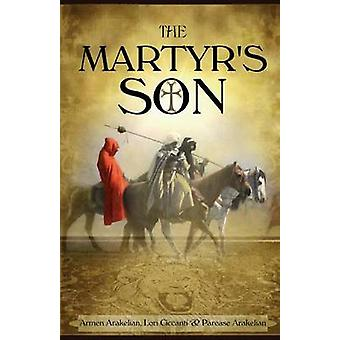 The Martyrs Son by Ciccanti & Lori