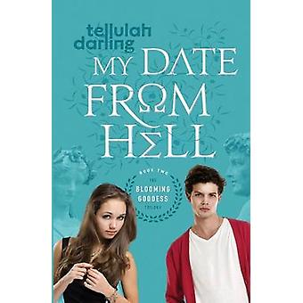 My Date From Hell by Darling & Tellulah