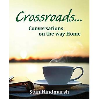 Crossroads Conversations on the way Home by Himdmarsh & Stan