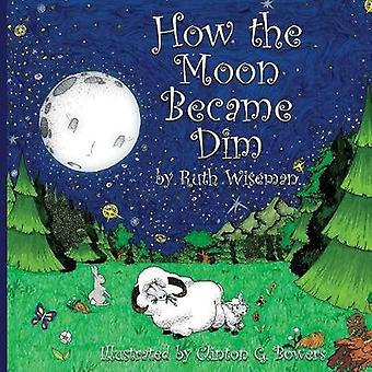 How the Moon became Dim by Wiseman & Ruth