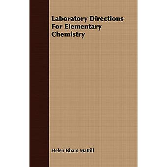 Laboratory Directions For Elementary Chemistry by Mattill & Helen Isham