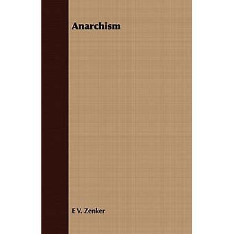 Anarchism by Zenker & E V.