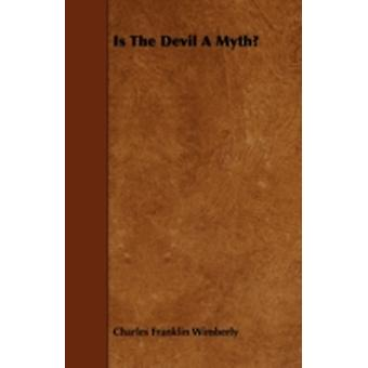 Is The Devil A Myth by Wimberly & Charles Franklin