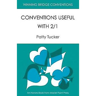 Winning Bridge Conventions Conventions Useful with 21 by Tucker & Patty