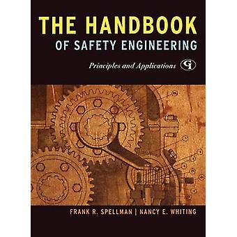 Handbook of Safety Engineering Principles and Applications by Spellman & Frank R.