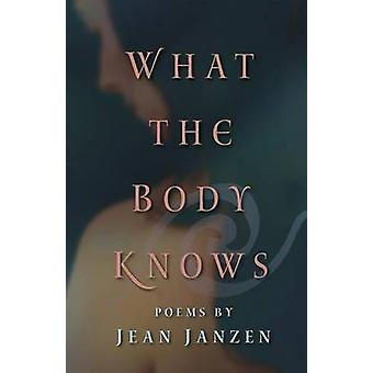What the Body Knows by Janzen & Jean