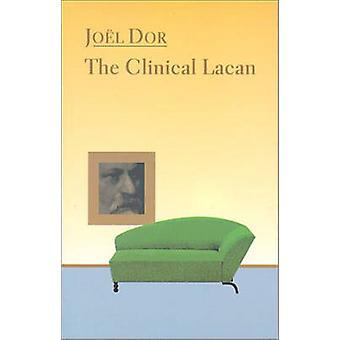 Clinical Lacan by Dor & Joel