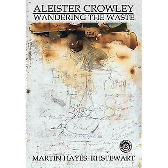 Aleister Crowley Wandering the Waste by Hayes & Martin