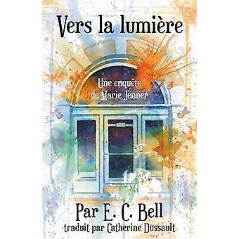 Vers la lumire by Bell & E. C.