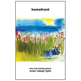 Homefront New and Selected Poems by Lytle & Ellen Windy