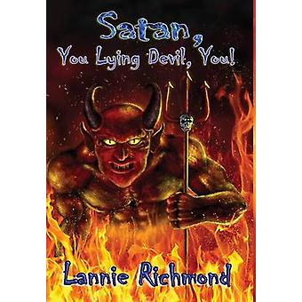 Satan You Lying Devil You by Richmond & Lannie