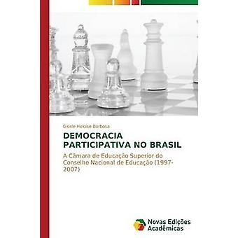 Democracia participativa no Brasil by Barbosa Gisele Heloise