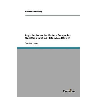 Logistics Issues for Western Companies Operating in China  Literature Review by Freudensprung & Paul