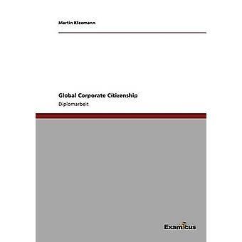 Global Corporate Citizenship by Kleemann & Martin