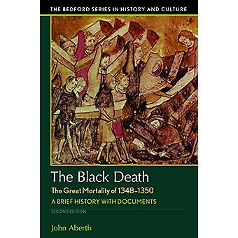 The Black Death - the Great Mortality of 1348-1350 - A Brief History w