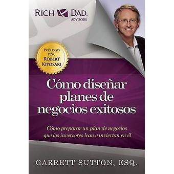 Como Disenar Planes De Negocios Exitosos by Garrett Sutton - 97819378