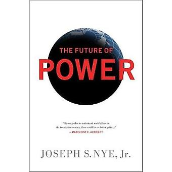 Future of Power by Joseph Nye