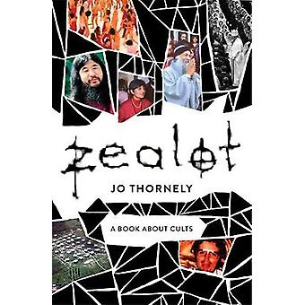 Zealot - A book about cults by Jo Thornely - 9780733640506 Book