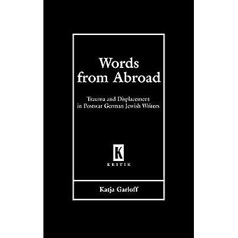 Words from Abroad - Trauma and Displacement in Postwar German Jewish W