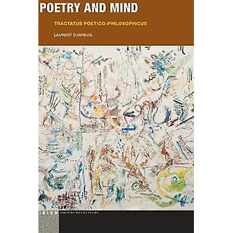 Poetry and Mind - Tractatus Poetico-Philosophicus by Laurent Dubreuil